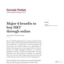 Major 4 benefits to buy HRT through online