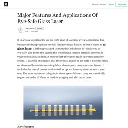 Major Features And Applications Of Eye-Safe Glass Laser