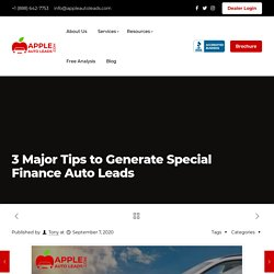 3 Major Tips To Generate Special Finance Auto Leads