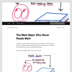 The Math Major Who Never Reads Math