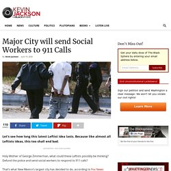 Major City will send Social Workers to 911 Calls