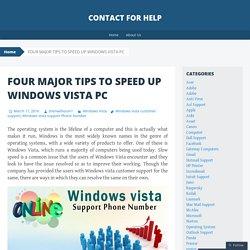 FOUR MAJOR TIPS TO SPEED UP WINDOWS VISTA PC