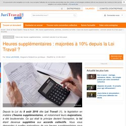 Loi Travail : 10% seulement de majoration pour les heures supplémentaires ?