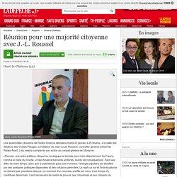 Réunion pour une majorité citoyenne avec J.-L. Roussel - 17/01/2015 - LaDepeche.fr