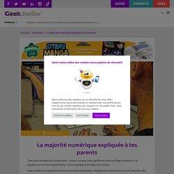 Majorité numérique_La majorité numérique expliquée à tes parents_Geek junior