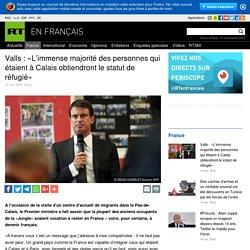 Valls : «le Premier ministre a fait savoir que L'immense majorité des anciens occupants de la «Jungle» de Calais avaient vocation à rester en France – voire, pour certains, à devenir français.