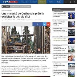 Une majorité de Québécois prêts à exploiter le pétrole d'ici