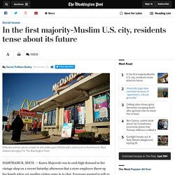 In the first majority-Muslim U.S. city, residents tense about its future