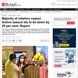 retail sector: Majority of retailers expect festive season biz to be down by 25 per cent: Report, Retail News, ET Retail