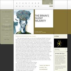 The brain's silent majority - 2009 FALL - Stanford Medicine Magazine - Stanford University School of Medicine