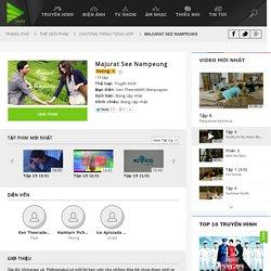 Majurat See Nampeung - Chương trình tổng hợp