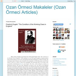 "Ozan Örmeci Makaleler (Ozan Örmeci Articles): Friedrich Engels' ""The Condition of the Working Class in England"""