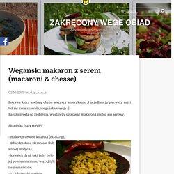 Wegański makaron z serem (macaroni & chesse) - Zakręcony wege obiad...