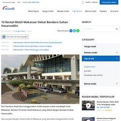 10 Rental Mobil Makassar Dekat Bandara Sultan Hasanuddin