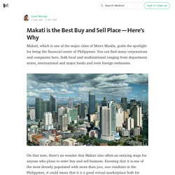Makati is the Best Buy and Sell Place — Here's Why
