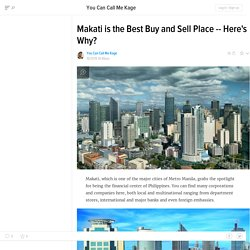 Makati is the Best Buy and Sell Place