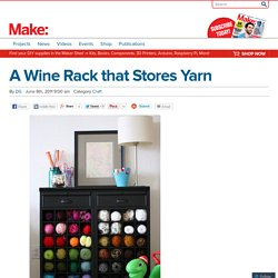 A Wine Rack that Stores Yarn