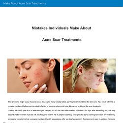 Make About Acne Scar Treatments