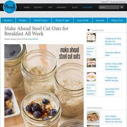 Make Ahead Steel Cut Oats for Breakfast All Week