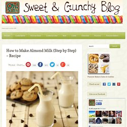How to Make Almond Milk (Step by Step) – Recipe