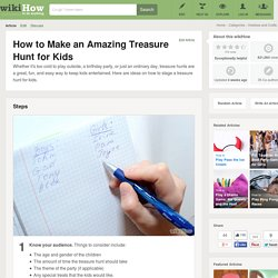 How to Make an Amazing Treasure Hunt for Kids: 6 Steps