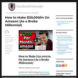 How to Make $30,000/m On Amazon (As a Broke Millennial)
