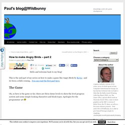 How to make Angry Birds – part 2 | Paul's blog@Wildbunny