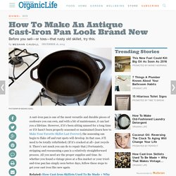 How To Make An Antique Cast-Iron Pan Look Brand New