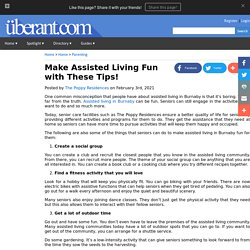 Make Assisted Living Fun with These Tips!
