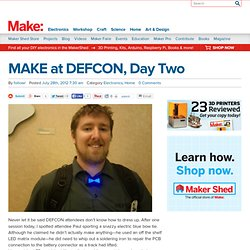 MAKE at DEFCON, Day Two