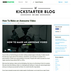 How To Make an Awesome Video » The Kickstarter Blog