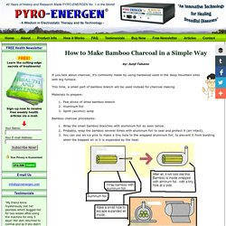 How to Make Bamboo Charcoal in a Simple Way