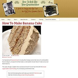 How To Make Banana Cake | How To Cook Like Your Grandmother