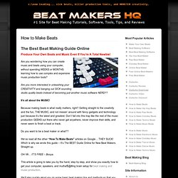 How To Make Beats - The Best Guide Online - FREE!!