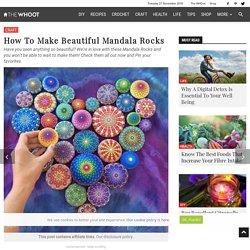 How To Make Beautiful Mandala Rocks