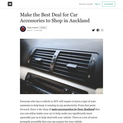 Make the Best Deal for Car Accessories to Shop in Auckland