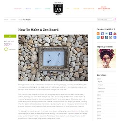 How To Make A Zen Board