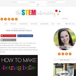 How to Make Bouncy Balls - The Stem Laboratory