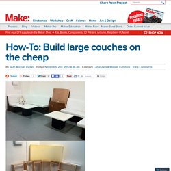 Make: Online » How-To: Build large couches on the cheap