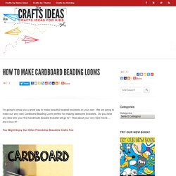 How to Make Cardboard Beading Looms