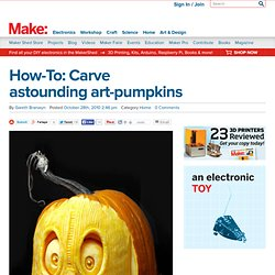 Make: Online | How-To: Carve astounding art-pumpkins