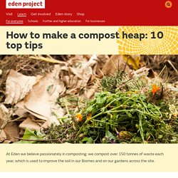 How to make a compost heap: 10 top tips- Eden Project, Cornwall