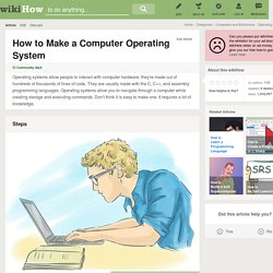 How to Make a Computer Operating System: 16 Steps