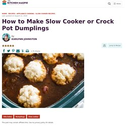 How to Make Slow Cooker or Crock Pot Dumplings