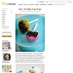 How To Make Cake Pops | Apartment Therapy The Kitchn - StumbleUpon