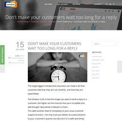 Don't make your customers wait too long for a reply - kapdesk