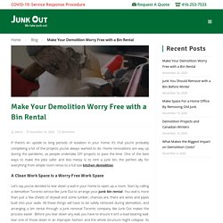 Make Your Demolition Worry Free with a Bin Rental