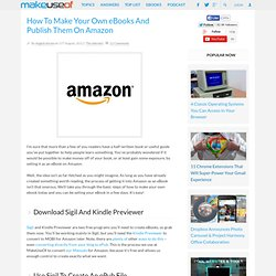 How To Make Your Own eBooks And Publish Them On Amazon