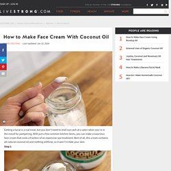 How to Make Face Cream With Coconut Oil