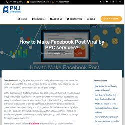 How to Make Facebook Post Viral by PPC services?